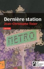 Vente Livre Numérique : Dernière station  - Jean-Christophe Tixier