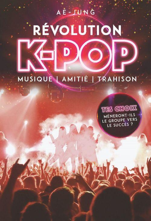 Révolution K-pop - Musique, amitié, trahison