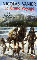 Couverture de Le grand voyage t.2 ; la quête de mohawks