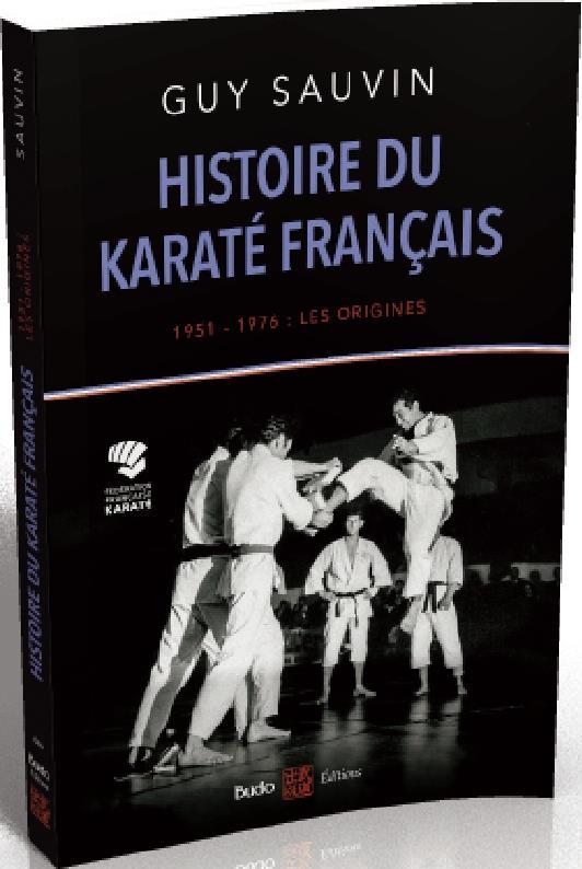 Histoire du karaté français ; 1951-1976 : les origines