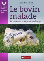 Vente EBooks : Le bovin malade  - Jean-Marie Nicol