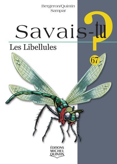 SAVAIS-TU ? T.67 ; les libellules