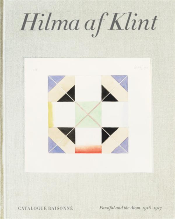 Hilma af Klint: : Parsifal and the Atom (1916-1917) catalogue raisonné t.4