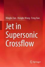 Jet in Supersonic Crossflow  - Hongbo Wang - Feng Xiao - Mingbo Sun