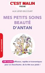 Vente Livre Numérique : Mes petits soins beauté d'antan, c'est malin  - Alix Lefief-Delcourt