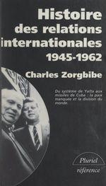 Vente Livre Numérique : Histoire des relations internationales (3). Du système de Yalta aux missiles de Cuba, 1945-1962  - Charles Zorgbibe