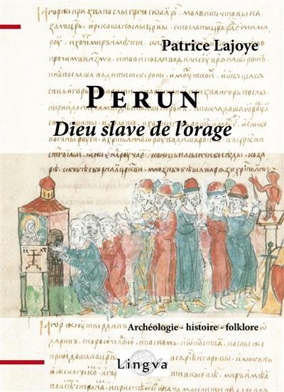 Perun, dieu slave de l'orage ; archéologie, histoire, folklore