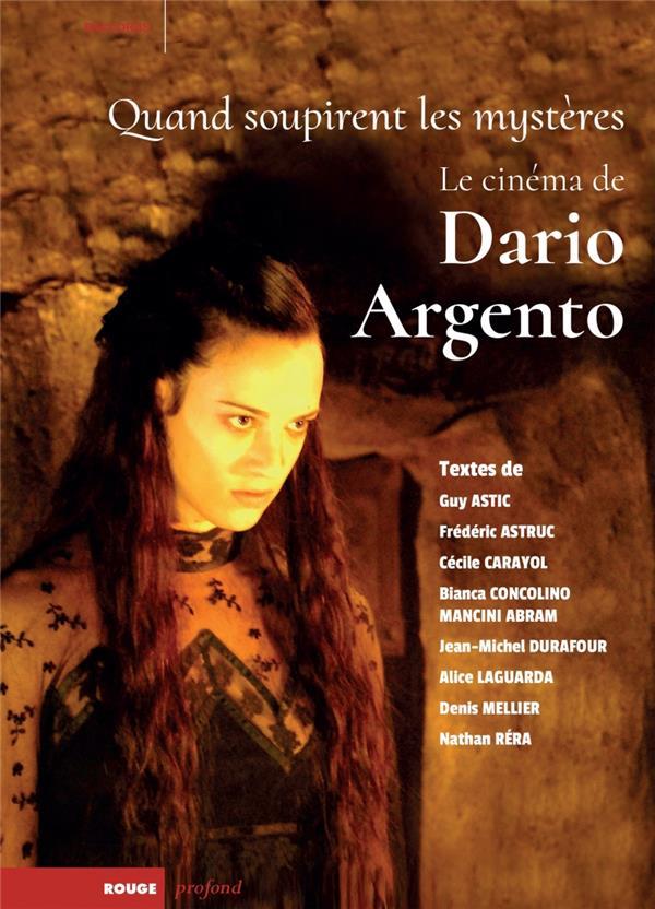 Quand soupirent les mystères ; le cinéma de Dario Argento