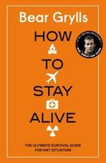 Vente Livre Numérique : How to Stay Alive  - Bear Grylls