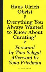 Everything You Always Wanted To Know About Curating - But Were Afraid To Ask