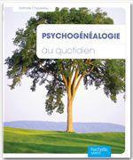 Psychogénéalogie au quotidien  - Nathalie Chassériau - Nathalie Chassériau-Banas