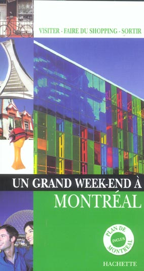 Un grand week-end ; montréal