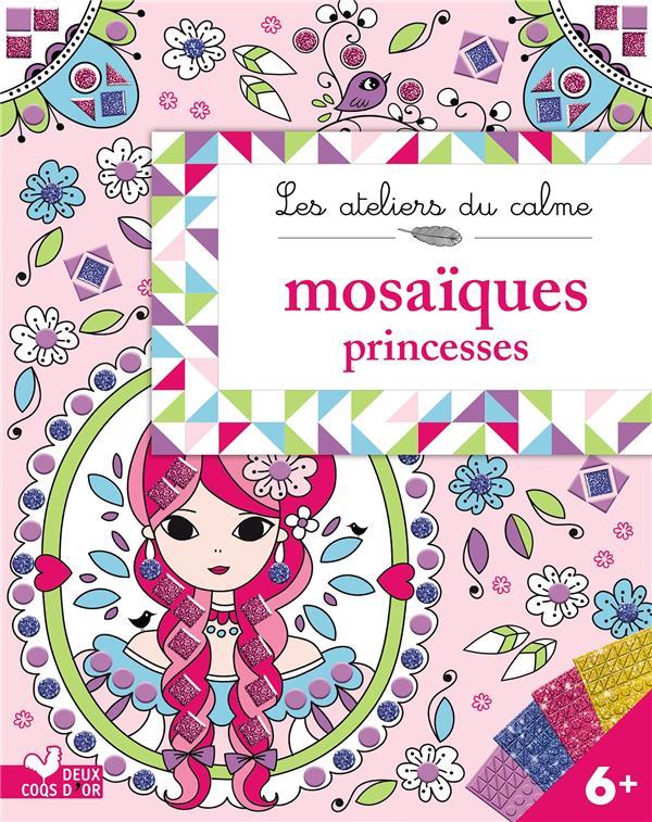 Les ateliers du calme ; mosaïques princesses