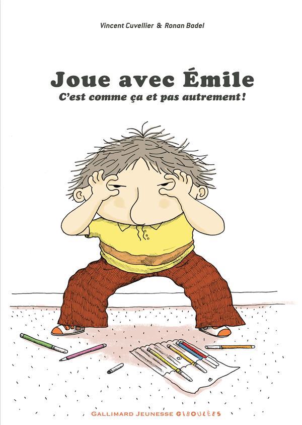 Joue avec Emile ; c'est comme ça et pas autrement !