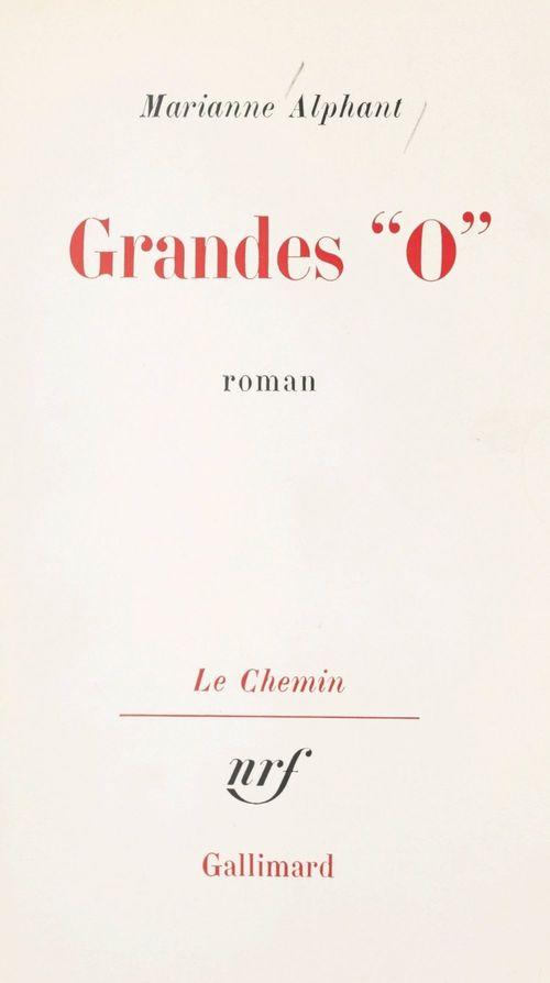 Grandes O  - Marianne Alphant