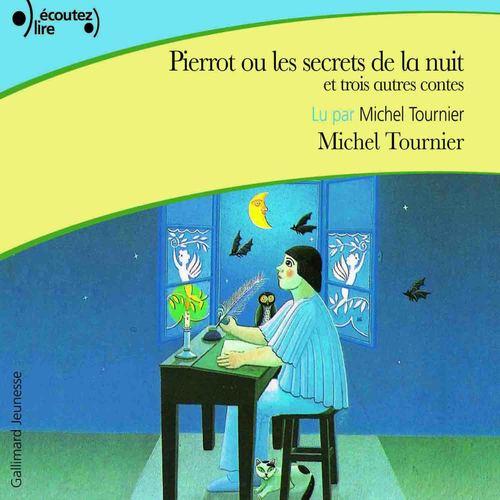 Pierrot ou les secrets de la nuit et trois autres contes