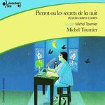 Vente AudioBook : Pierrot ou les secrets de la nuit, et trois autres contes  - Michel Tournier