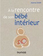 Vente Livre Numérique : A la rencontre de son bébé intérieur  - Joanna Smith