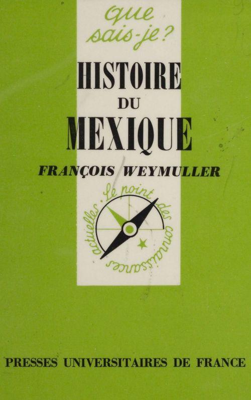 Histoire du Mexique  - François Weymuller  - Weymuller F