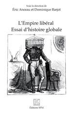 L'Empire libéral  - Eric Anceau - Dominque Barjot - Dominique Barjot