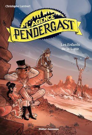 L'agence Pendergast t.5 ; les enfants de la lune