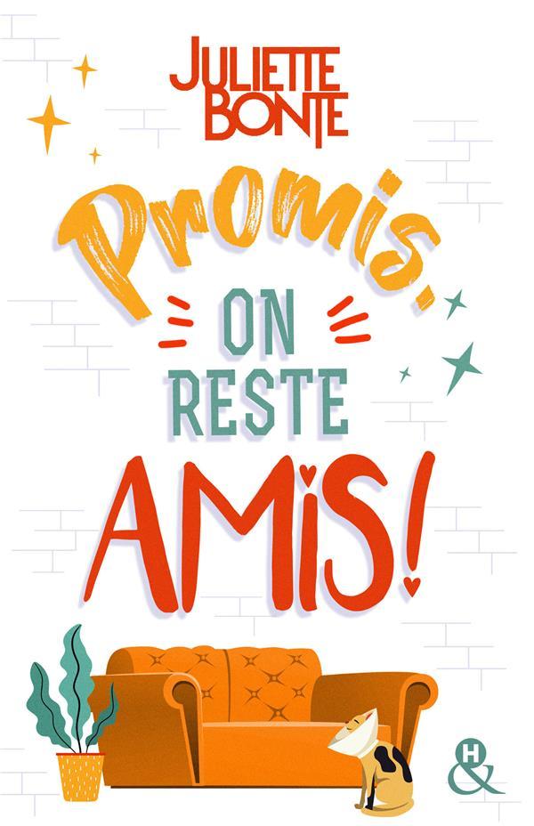 Promis, on reste amis !