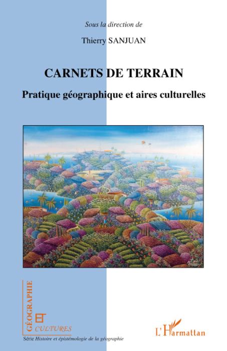 Revue géographie et cultures ; carnets de terrain ; pratique géographique et aires culturelles
