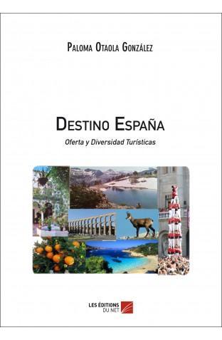 destino Espana ; oferta y diversidad turisticas