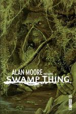 Alan Moore présente Swamp Thing T.2