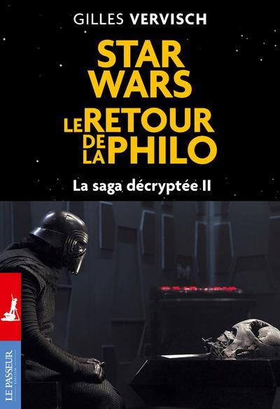 Star Wars ; le retour de la philo ; la saga décryptée t.2