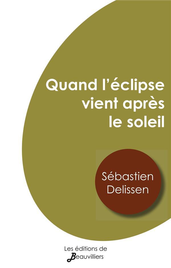 Quand l'eclipse vient apres le soleil