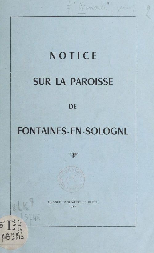 Notice sur la paroisse de Fontaines-en-Sologne  - Jean Arnoult