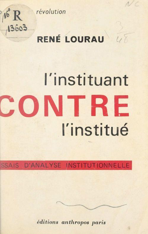 L'instituant contre l'institué