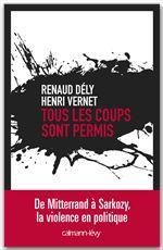 Vente Livre Numérique : Tous les coups sont permis  - Renaud Dély - Henri Vernet