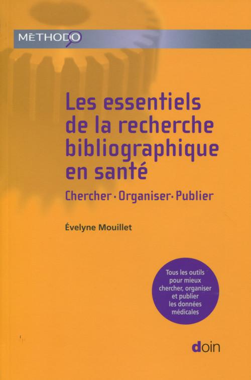 les essentiels de la recherche bibliographique en santé ; chercher, organiser, publier (2e édition)