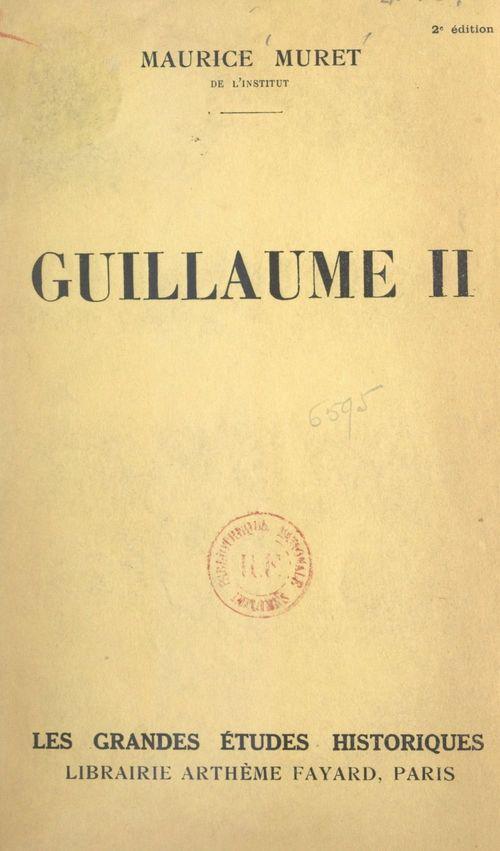 Guillaume II  - Maurice Muret