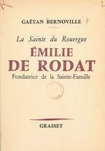 La sainte du Rouergue, Émilie de Rodat  - Gaëtan Bernoville