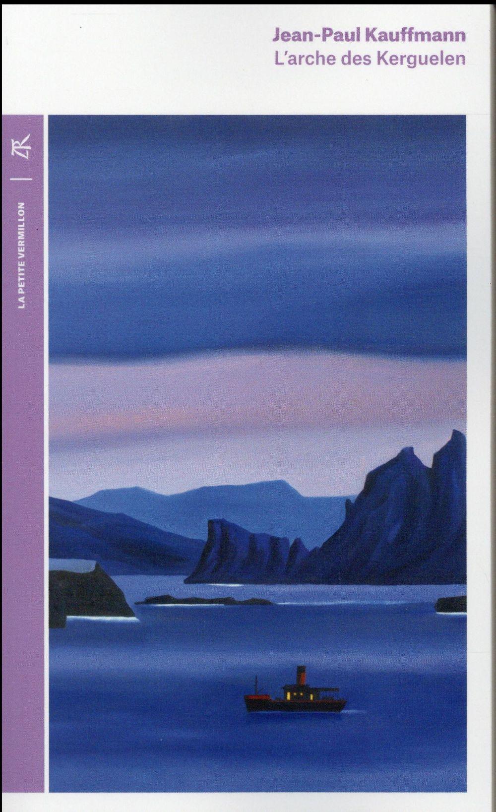 L'Arche des Kerguelen ; voyage aux îles de la désolation
