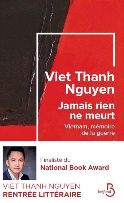 Jamais rien ne meurt ; Vietnam, mémoire de la guerre