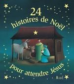 Vente Livre Numérique : 24 histoires de Noël pour attendre Jésus  - Karine Marie Amiot - Fleur Nabert