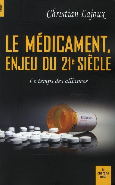 Le médicament enjeu du 21e siècle ; le temps des alliances