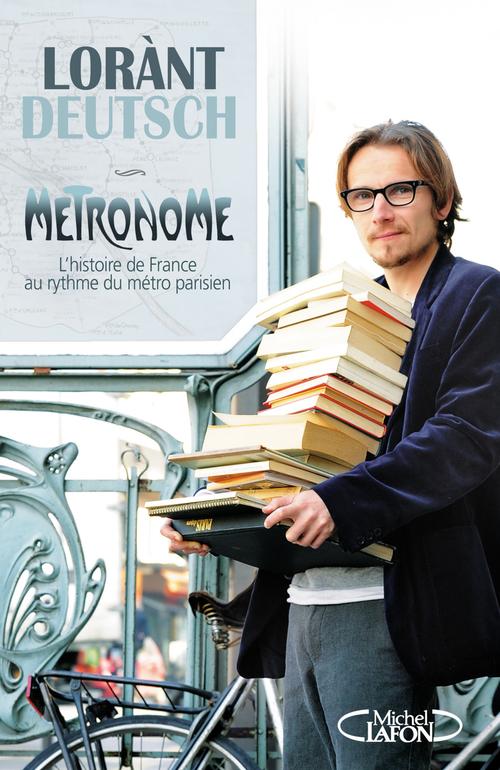 Métronome ; l'histoire de France au rythme du métro parisien