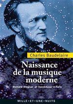 Naissance de la musique moderne ; Richard Wagner et Tannhäuser à Paris
