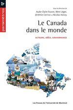 Le canada dans le monde  - Remi Leger - Nicolas Kenny - Collectif - Jérémie Cornut - Aude-Claire Fourot