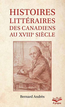 Histoires littéraires des Canadiens au XVIIIe siècle - Format de poche
