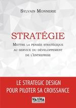 Vente Livre Numérique : Stratégie ; mettre la pensée stratégique au service du développement de l'entreprise  - Sylvain Monnerie