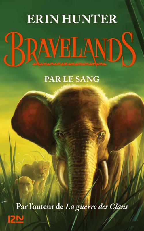 Bravelands T.3 ; par le sang