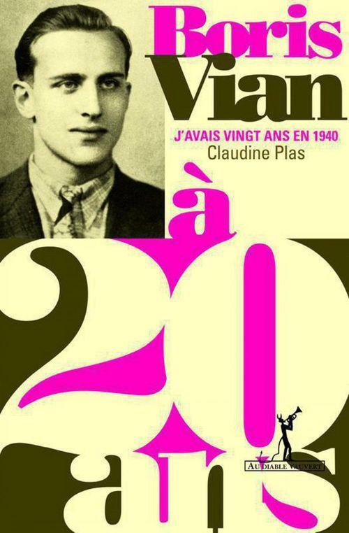 Boris Vian ; j'avais vingt ans en 1940