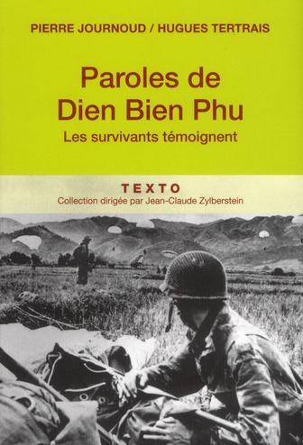 Paroles de Dien Bien Phu ; les survivants témoignent