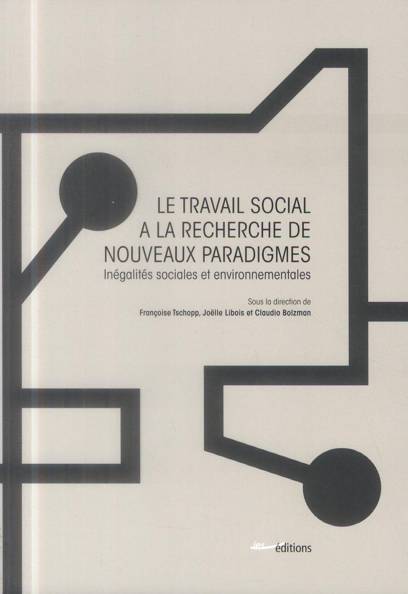 Le travail social a la recherche de nouveaux paradigmes. inegalites s ociales et environnementales